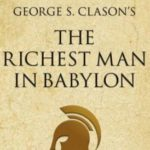 George Samuel Clason Author Richest Man in Babylon, The power of using money to make money S1